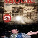 The Legend of Shock! Atto IX - 05-01-2016 - Dj Ginger + Mad Bob