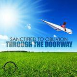 Sanctified To Oblivion - Through The Doorway 0052 (Deep Tech House Mix).mp3