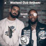 Weekend Club Anthems: Episode 45 (Drake & Tory Lanez Special)
