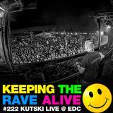 Keeping The Rave Alive Episode 222: Kutski live at EDC Las Vegas