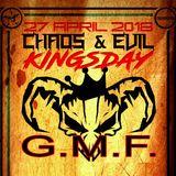 G.M.F - Chaos & Evil - Kingsday 2018