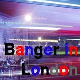 Banger in London - Episode 10