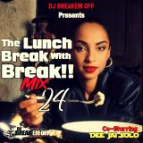 Lunch Break With Break Mix 24