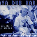 KAYA DUB RADIO Nº 151 (DJ GORGAX INNA DUB STYLE)