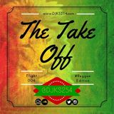 The Take Off [Flight 006] #ReggaeEdition