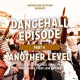 Duss Ova Sound (220 Sound) - Dancehall Episode Part 4 (Mix)(November, 2015)