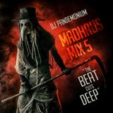 "DJ Pandemonium - Madhaus Mix 5 : ""The Beat Cuts Deep"""