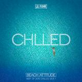 CHILLED | Beach Attitude Best of 2015 Vol. 1