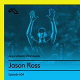 Anjunabeats Worldwide 634 with Jason Ross