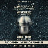 Mark Farina - Live at Soul & Tonic 5-20-16 (Mushroom Jazz Set) Segment 01