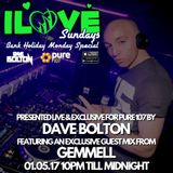 Dave Bolton presents ILOVE SUNDAY'S Bank Holiday Monday Special feat GEMMELL live on Pure 107 01.05.