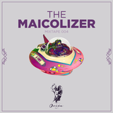 #004 |THE MAICOLIZER