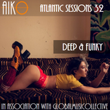 AIKO & ALR present Atlantic Sessions 32