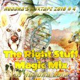 Ruddha's Mixtape 2018 # 4 The Right Stuff Magic Mix