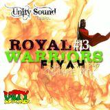 Unity Sound - Royal Warriors 13 - Fiyah - Culture Mix December 2017
