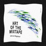 Art Of The mixtape: Chris Dogzout