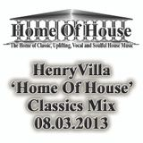 HenryVilla - 'Home Of House' Classics Mix, 08.03.2013