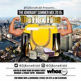 @DjBoneKidd Presents: The Ignorant Summer Mix 2015: The Flex Files
