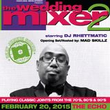 DJ RHETTMATIC'S 'The Wedding Mixer Vol2' Pt.1