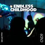 CND9 - Endless Childhood   Side A: Eternal Friendship