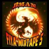 Bman Fiya 5