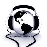Deejay Estee - 2013 March