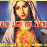 Age Of Love (Muzik-AL Mayhem 30 Mix)