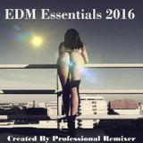 EDM Essiantials 2016 Created By Professional Remixer