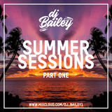 DJ BAILEY - SUMMER SESSIONS 2019 (PART ONE)