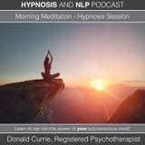 Episode 44 - Morning Meditation - Hypnosis Session
