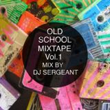 Old School mixtape by Dj Sergeant Vol.1