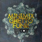 DJ COT Minimix GHETTO FUNK