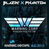 Blazin x Phantom - Warning Mixtape: August 2012
