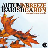 Barish Baron - Autumn Breeze 2013