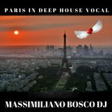 ⛱PARIS In Deep House V❤cal-Massimiliano Bosco Dj ⛱
