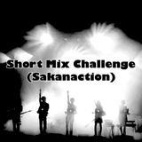 Short Mix Challenge (Sakanaction)