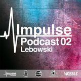 IMPULSE Podcast #2 mixed by Lebowski