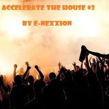 Accelerate The House Volume #03 - Autumn Kickin' - by E-nexxion