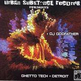 DJ Godfather - Ghetto Tech Detroit [Urban Substance Records|USR07CD]