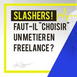 """Slashers, faut-il """"choisir"""" UN métier en freelance ?"""