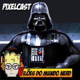 Pixelcast 21 - Os Vilões Do Mundo Nerd