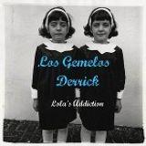 Los Gemelos Derrick  - Lola's Addiction (2012)