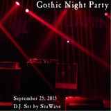 Gothic Night Party - September 25, 2015 - Opening & party sets by D.J. SeaWave