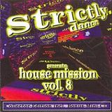 Strictly House Mission Vol. 8