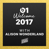 Alison Wonderland - Welcome To 2017 (Beats 1 Mix)