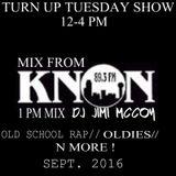 OLD SCHOOL N MORE THROWDOWN-DJ JIMI M. TURNUP TUES SHOW-SEPT 2016
