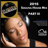 Soulful House Mix Part III (2016)
