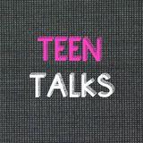 Teen Talks - 10/01/19