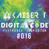 Kaiser T pres. DIGITAL CODE - Psytrance Compilation - Episode #016