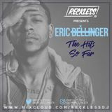@RECKLESSDJ_ - @EricBellinger : The Hits So Far